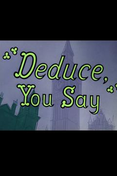 Best Animation Movies of 1956 : Deduce, You Say