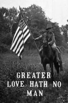 Best Movies of 1911 : Greater Love Hath No Man