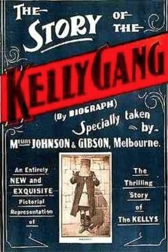 Best Movies of 1906 : The Story of the Kelly Gang