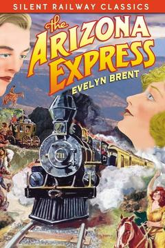 Best Crime Movies of 1924 : The Arizona Express