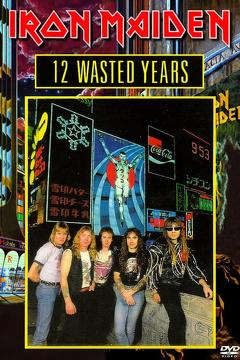 Best Documentary Movies of 1987 : Iron Maiden: 12 Wasted Years