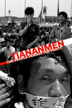 Best Tv Movie Movies of 2019 : Tiananmen: The People Versus the Party