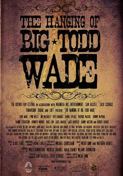 Best Western Movies of 2011 : The Hanging of Big Todd Wade