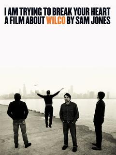 Best Documentary Movies of 2002 : I Am Trying to Break Your Heart: A Film About Wilco