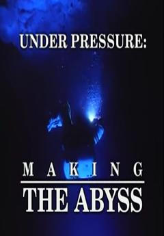 Best Documentary Movies of 1993 : Under Pressure: Making 'The Abyss'
