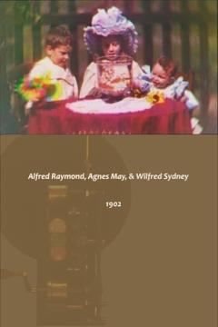 Best Documentary Movies of 1902 : Alfred Raymond, Agnes May, & Wilfred Sydney