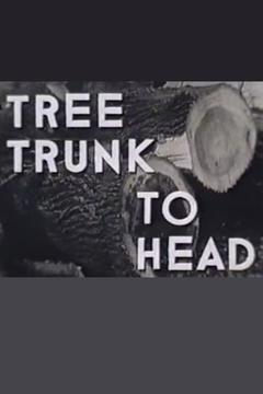Best Documentary Movies of 1938 : Tree Trunk to Head