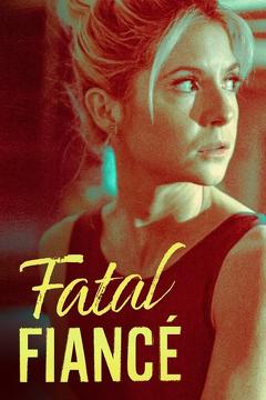 Best Thriller Movies of This Year: Fatal Fiancé