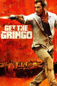 Best Thriller Movies of 2012 : Get the Gringo