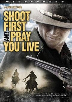 Best Western Movies of 2008 : Shoot First And Pray You Live