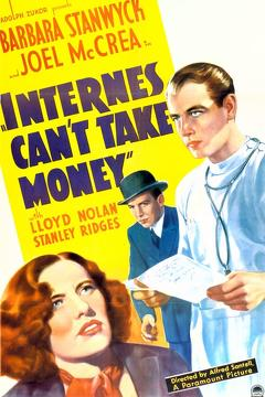 Best Crime Movies of 1937 : Internes Can't Take Money