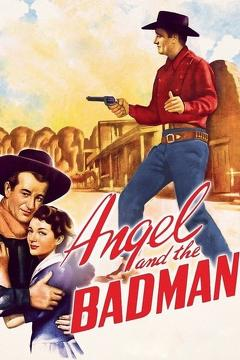Best Western Movies of 1947 : Angel and the Badman