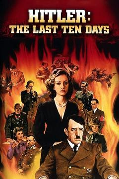 Best History Movies of 1973 : Hitler: The Last Ten Days
