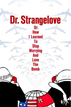 Best Drama Movies of 1964 : Dr. Strangelove or: How I Learned to Stop Worrying and Love the Bomb