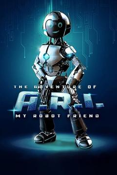 Best Family Movies of This Year: The Adventure of A.R.I.: My Robot Friend