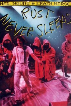 Best Music Movies of 1979 : Neil Young & Crazy Horse: Rust Never Sleeps