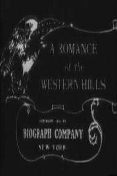Best Romance Movies of 1910 : A Romance of the Western Hills