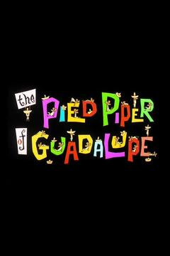 Best Animation Movies of 1961 : The Pied Piper of Guadalupe