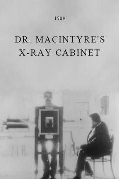 Best Animation Movies of 1909 : Dr. Macintyre's X-Ray Cabinet