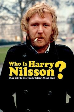 Best Music Movies of 2010 : Who Is Harry Nilsson (And Why Is Everybody Talkin' About Him?)