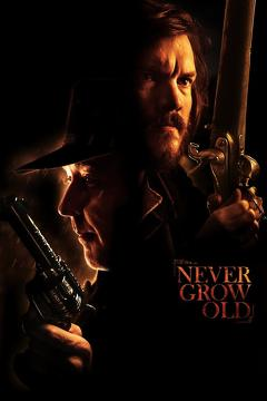 Best Western Movies of 2019 : Never Grow Old