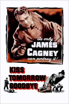 Best Thriller Movies of 1950 : Kiss Tomorrow Goodbye