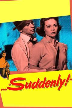 Best Thriller Movies of 1954 : Suddenly