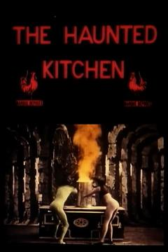 Best Movies of 1907 : Haunted Kitchen