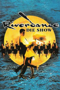 Best Music Movies of 1995 : Riverdance: The Show