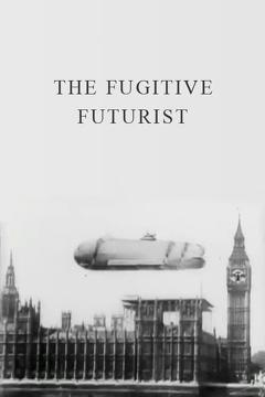 Best Science Fiction Movies of 1924 : The Fugitive Futurist
