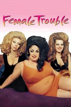 Best Crime Movies of 1974 : Female Trouble