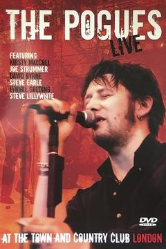 Best Music Movies of 2004 : The Pogues: Live at the Town and Country Club London