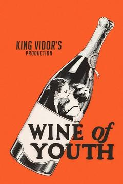 Best Drama Movies of 1924 : Wine of Youth