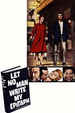 Best Drama Movies of 1960 : Let No Man Write My Epitaph