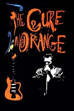 Best Music Movies of 1987 : The Cure in Orange