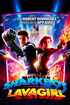 Best Adventure Movies of 2005 : The Adventures of Sharkboy and Lavagirl