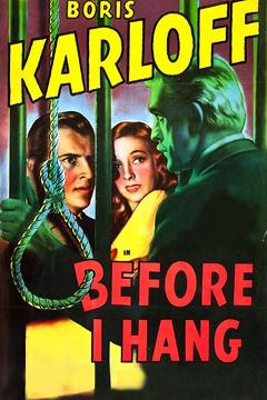 Best Horror Movies of 1940 : Before I Hang