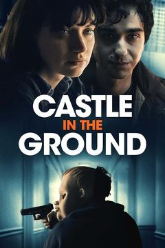 Best Drama Movies of This Year: Castle in the Ground