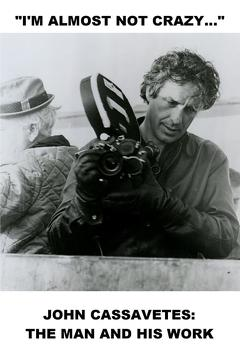 Best Documentary Movies of 1984 : I'm Almost Not Crazy: John Cassavetes - The Man and His Work