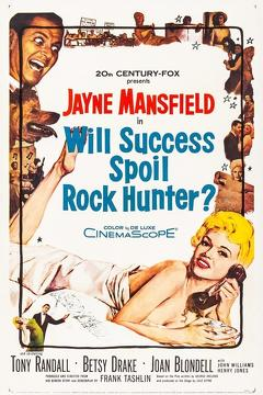Best Romance Movies of 1957 : Will Success Spoil Rock Hunter?