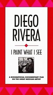 Best History Movies of 1992 : Diego Rivera: I Paint What I See