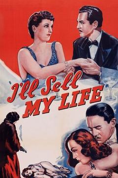 Best Action Movies of 1941 : I'll Sell My Life