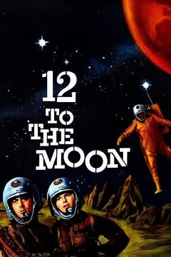 Best Science Fiction Movies of 1960 : 12 to the Moon