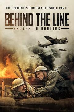 Best War Movies of 2020 : Behind the Line: Escape to Dunkirk