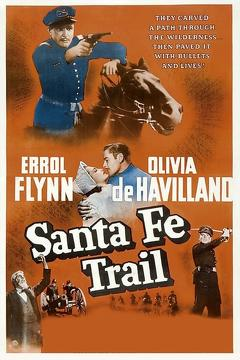 Best Action Movies of 1940 : Santa Fe Trail