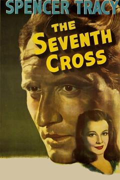 Best Drama Movies of 1944 : The Seventh Cross