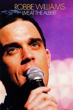 Best Music Movies of 2001 : Robbie Williams: Live at the Albert
