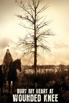 Best Western Movies of 2007 : Bury My Heart at Wounded Knee
