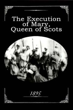 Best Movies of 1895 : The Execution of Mary, Queen of Scots