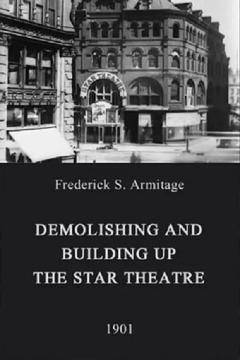 Best Documentary Movies of 1901 : Demolishing and Building Up the Star Theatre